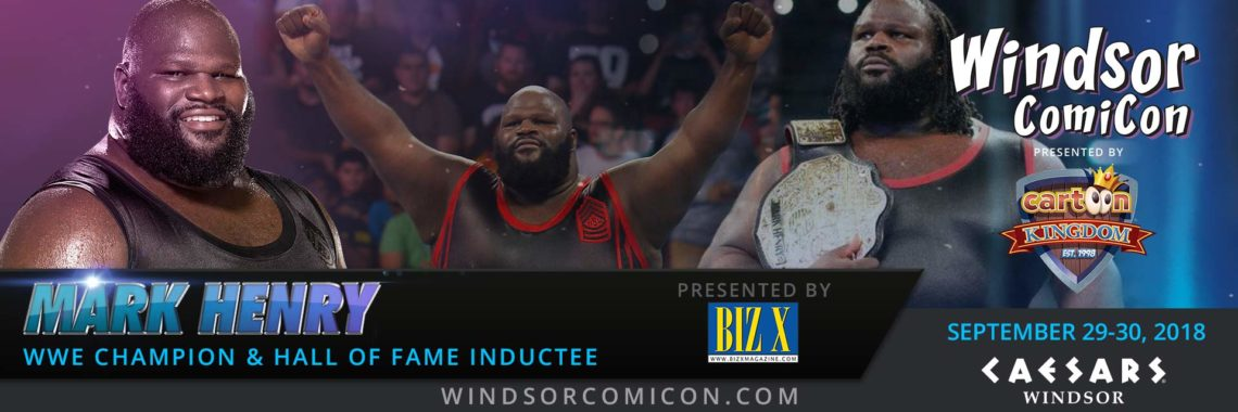 WWE Hall of Famer MARK HENRY to attend Windsor ComiCon 2018