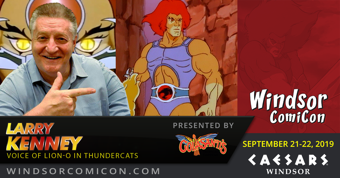 Voice of Lion-O in Thundercats LARRY KENNEY to attend Windsor ComiCon 2019