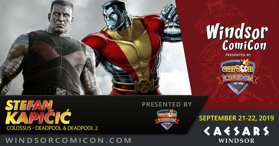 Deadpool Colossus actor Stefan Kapičić to attend Windsor ComiCon 2019