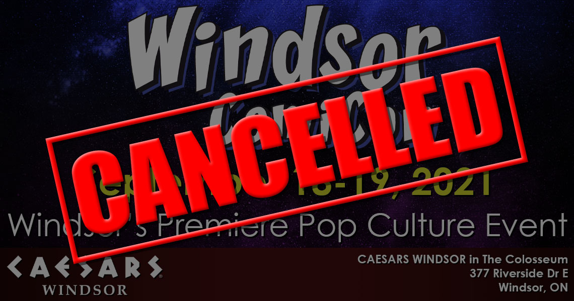Windsor ComiCon 2021 has been cancelled